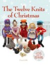 """The Twelve Knits of Christmas"" by Fiona Goble"