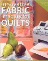 """Innovative Fabric Imagery for Quilts"" Cyndy Lyle-Rymer"