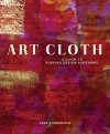 """Art Cloth"" by Jane Dunnewold"