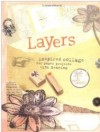 """Layers: Inspired Collage for Paper Projects with Meaning"" Shari Carroll"