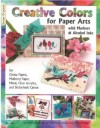 """Creative Colors for Paper Arts with markers & alcohol ink"" Design Originals"
