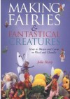 """Making Fairies and Fantastical Creatures"" Julie Sharp  (1) SOLD OUT"
