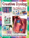 """Creative Dyeing for Fabric Arts"" by Suzanne McNeill, using markers & alcohol inks Design Originals"