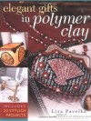 """Elegant Gifts in Polymer Clay"" Lisa Pavelka  (1)"