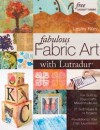 """Fabulous Fabric Art with Lutradur"" by Lesley Riley"