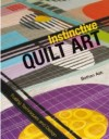 """Instinctive Art Quilt"" by Bethan Ash  (1) SOLD OUT"