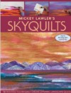 """Mickey Lawler's Skyquilts"" (S)"