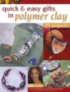 """Quick & Easy Gifts for Polymer Clay""  Lisa Pavelka (1S)"