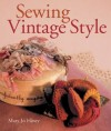 """Sewing Vintage Style"" Mary Jo Hiney (1S)"