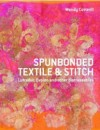"""Spunbonded Textile & Stitch : Lutradur, Evolon and other Distressables"" Wendy Cotterill"
