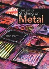 """The Art of Stitching on Metal"" by Ann Parr (1)"