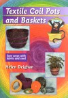"""Textile Coil Pots and Baskets"" by Helen Deighan"