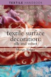 """Textile Surface Decoration : silk & velvet"" by Margo Singer"