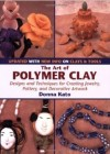 """The Art of Polymer Clay"" Donna Kato"