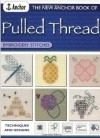 """The New Anchor Book of Pulled Thread Embroidery Stitches"""