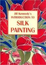 """Introduction to Silk Painting"" by Jill Kennedy"