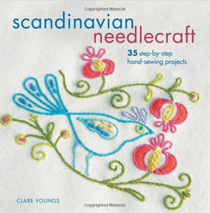 """Scandinavian Needlecraft : 35 step-by-step hand-sewing projects"" Clare Youngs OUT OF STOCK"
