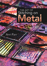 """The Art of Stitching on Metal"" Ann Parr OUT OF STOCK"