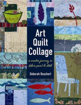 """Art Quilt Collage"" Deborah Boschert (1)"