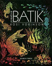 """Creative Batik"" by Rosi Robinson RE-ISSUE (4)"