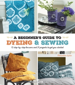 "A Beginners Guide to Dyeing and Sewing"" Clementine Lubin (1)"