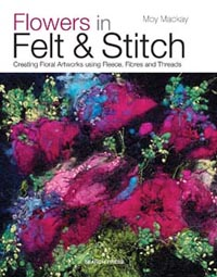 """Flowers in Felt & Stitch"" by Moy Mackay OUT OF STOCK"
