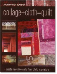 """Collage+Cloth=Quilt"" Judi Warren Blaydon (1)"