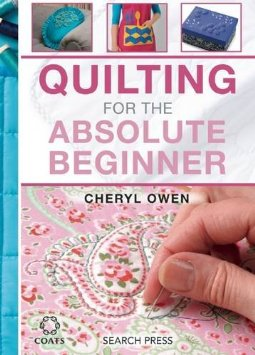 """Quilting for the Absolute Beginner"" Cheryl Owen (1)"