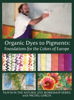 """Natural Dye Workshop 3 - Colors of Europe - Organic Dyes to Pigments"" Michel Garcia - free UK P&P"