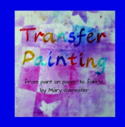 """Transfer Painting"" Mary Gamester"