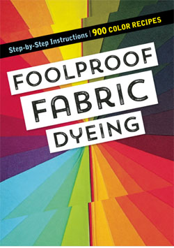 """Foolproof Fabric Dyeing"" Linda Johansen NEW Using Procion MX dyes"