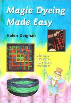 """Magic Dyeing Made Easy"" by Helen Deighan (4)"