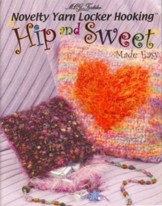 """Novelty Yarn Locker Hooking : Hip and Sweet Made Easy"" booklet (2)"