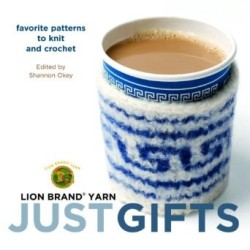 """Just Gifts"" - using Lion Brand yarns, Shannon Okey (2)"