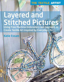 """The Textile Artist: Layered and Stitched Pictures"" Katie Essam (5)"