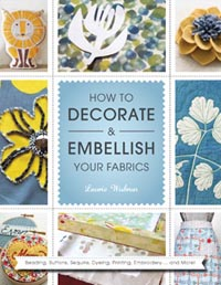 """How to Decorate and Embellish Your Fabrics"" Laurie Wisbrun SOLD OUT"