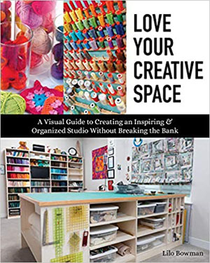 """Love Your Creative Space"" Lilo Bowman NEW"