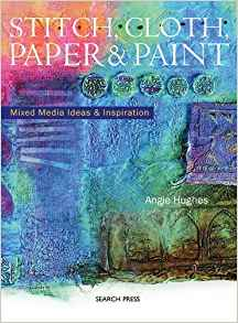 """Stitch, Cloth, Paper & Paint"" Angie Hughes OUT OF STOCK"