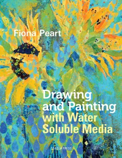 """Drawing and Painting with Water Soluble Media"" Fiona Peart OUT OF STOCK"