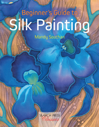 """Beginner's Guide to Silk Painting"" Mandy Southan RE-ISSUE (5)"