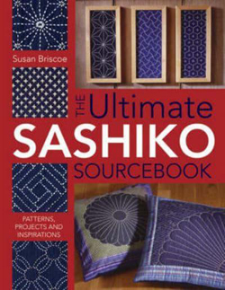 """The Ultimate Sashiko Sourcebook: Patterns, Projects and Inspirations"" Susan Briscoe"