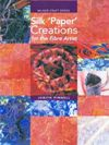 """Silk 'Paper' Creations for the fibre artist"" Judith Pinnell OUT OF STOCK"