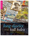 """Long Diaries, Tall Tales - making narrative textiles"" Maggie Grey"