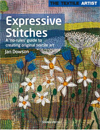 """The Textile Artist: Expressive Stitches"" Jan Dowson NEW"
