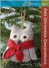 """20 to Make : Felt Christmas Decorations"" Corinne Lapierre"