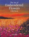 """The Art of Embroidered Flowers"" Gilda Baron 2017 RE-ISSUE"