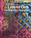 """Layered Cloth : The Art of Fabric Manipulation"" Ann Small (4)"