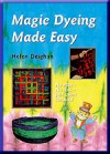"""Magic Dyeing Made Easy"" by Helen Deighan (2)"
