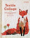"""Textile Collage"" Mandy Pattullo SUPPLIER OUT OF STOCK"