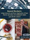 """Natural Dye Workshop 4 - Beyond Mordants, Indigo and more"" with Michel Garcia NEW - free UK P&P"
